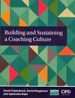 Building and Sustaining a Coaching Culture by David Clutterbu, David Megginson, Agnieszka Bajer (Paperback, 2016)