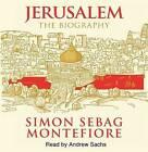 Jerusalem: The Biography by Simon Sebag Montefiore (CD-Audio, 2011)