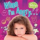When I'm Angry by Moira Butterfield (Hardback, 2014)