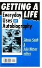 Getting a Life : Everyday Uses of Autobiography by Sidonie Smith (1996, Paperback)