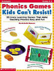 Phonics Games Kids Can't Resist by Michelle Ramsey (Paperback, 2007)