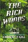 The Rich Woods by Charles Gill (Paperback, 2008)