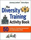 The Diversity Training Activity Book: 50 Activities for Promoting Communication and Understanding at Work by Selma Myers, Jonamay Lambert (Paperback, 2009)