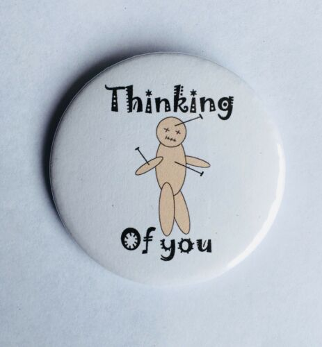 LARGE PIN BADGE CUTE FUNNY HUMOUR voodoo puppet 38MM Thinking of you