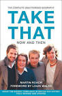 Take That - Now and Then: Inside the Biggest Comeback in British Pop History by Martin Roach (Paperback, 2007)