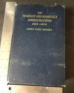 The-McKinley-And-Roosevelt-Administrations-1897-1909-Book-First-Edition-1922