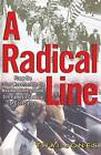A Radical Line: From the Labor Movement to the Weather Underground by Thai Jones (Paperback / softback, 2015)