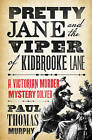 Pretty Jane and the Viper of Kidbrooke Lane by Paul Thomas Murphy (Hardback, 2016)