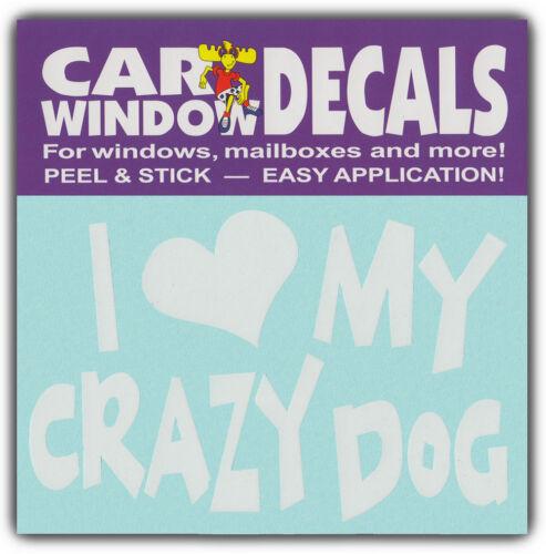 Car Window Decals I Love My Crazy DogStickers Cars Trucks Glass