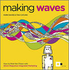 Making Waves: How to Ride the Chaos with Direct Response Integrated Marketing by Tina Catling, Mark Davies (Paperback, 2011)
