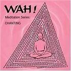 Wah! - Chanting with (2005)