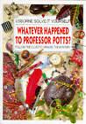 Whatever Happened to Professor Potts? by Phil Roxbee Cox (Paperback, 1995)