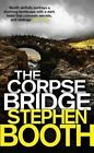 The Corpse Bridge by Stephen Booth (Paperback, 2015)
