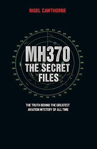 1 of 1 - MH370: The Secret Files - At Last...the Truth B... by Nigel Cawthorne 1784189898