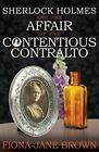 Sherlock Holmes and the Affair of the Contentious Contralto by Fiona-Jane Brown (Paperback, 2014)