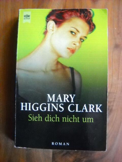 Sieh dich nicht um von Mary Higgins Clark