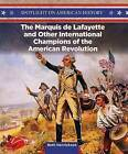 The Marquis de Lafayette and Other International Champions of the American Revolution by Beth Henrickson (Paperback / softback, 2015)