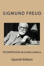Psicopatologia de la Vida Cotidiana (Spanish Edition) by Sigmund Freud (2016,...