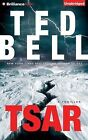 Tsar: A Thriller by Ted Bell (CD-Audio, 2015)
