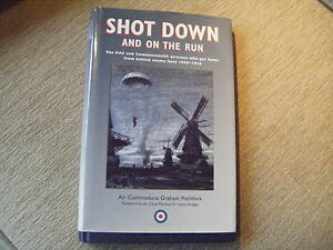 Shot Down and on the Run The RAF and Commonwealth Aircrews Who Got Home from - Cambridge, Cambridgeshire, United Kingdom - Shot Down and on the Run The RAF and Commonwealth Aircrews Who Got Home from - Cambridge, Cambridgeshire, United Kingdom