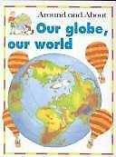 Our Globe, Our World (Around & about) Petty, Kate Paperback Used - Very Good