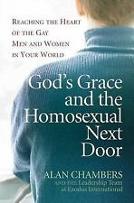 GOD'S GRACE AND THE HOMOSEXUAL NEXT DOOR (PAPERBACK) NEW