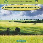 Examining Meadow Habitats by Zelda King (Hardback, 2009)