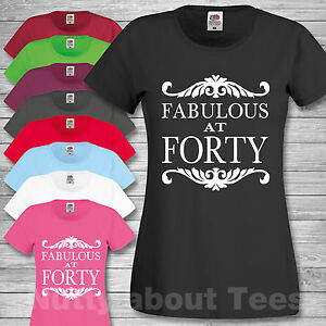 Image Is Loading Ladies Fabulous At Forty T Shirt 40th Birthday