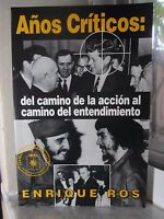 Author Signed - Años Criticos : Del Camino De La Accion Al Cam... By Enrique Ros