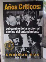 Author Signed - Años Criticos : Del Camino De La Accion Al Cam... By Enrique Ros