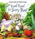 Run! Run! It's Scary Poo! by Susan Gates (Paperback, 2005)