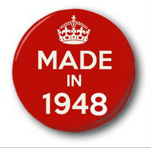 MADE IN 1948-1 inch 25mm Button Badge Novelty Cute 71st Birthday