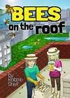 Bees on the Roof by Robbie Shell (Paperback, 2016)