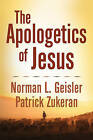 The Apologetics of Jesus: A Caring Approach to Dealing with Doubters by Patrick Zukeran, Norman L. Geisler (Paperback, 2009)