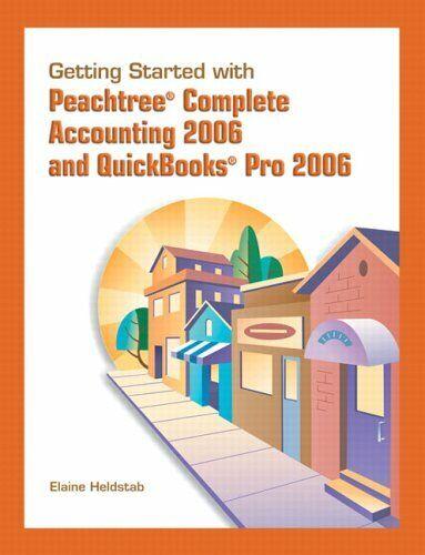 Peachtree Komplett Accounting und Quick Bücher pro 2006 von Heldstab, Elaine