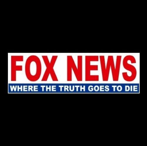 Funny FOX NEWS: WHERE THE TRUTH GOES TO DIE Anti Fox News STICKER Donald Trump