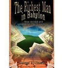 The Richest Man in Babylon: Now Revised and Updated for the 21st Century by George Samuel Clason (Hardback, 2007)