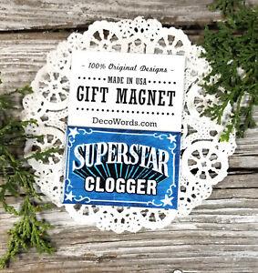 SUPERSTAR-CLOGGER-CLOGGING-CLOG-DANCING-DANCE-DANCER-Fridge-Magnet-New-in-Pkg