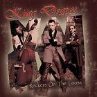 KING DRAPES Rockers on the Loose CD NEW Teddy Boy Rockabilly rebel Rock 'n' Roll