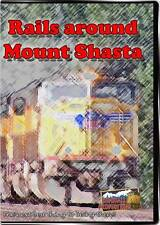 Rails Around Mount Shasta Union Pacific BNSF McCloud River steam DVD NEW UP