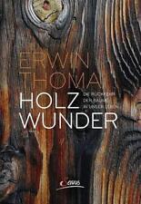 Holzwunder von Erwin Thoma (2016, Gebundene Ausgabe)