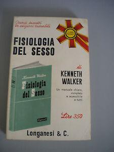 Physiology Del Sex - Walker Kenneth - Longanesi Editore