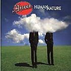 Human Nature by America (CD, Sep-1998, Oxygen Records)
