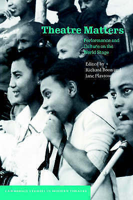 Theatre Matters: Performance and Culture on the World Stage (Cambridge Studies