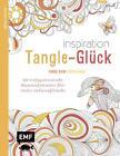 Inspiration Tangle-Glück von Edition Michael Fischer (2016, Kunststoffeinband)
