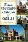 Historic Colorado Mansions & Castles by Linda Wommack (Paperback / softback, 2014)