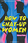 How to Chat-up Women by Stewart Ferris (Paperback, 2000)