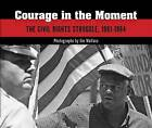 Courage in the Moment: The Civil Rights Struggle, 1961-1964 by Dover Publications Inc. (Paperback, 2011)