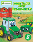 Johnny Tractor and the Hide-and-Seek Cat by Running Press (Board book, 2008)