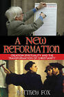 A New Reformation: Creation Spirituality and the Transformation of Christianity by Matthew Fox (Paperback, 2006)